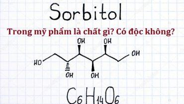 Sorbitol trong mỹ phẩm là chất gì? Có độc hại không?