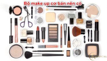 1 Bộ Make up cho người mới bắt đầu gồm có những gì?