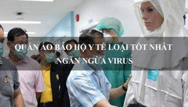 Top 5 Quần áo bảo hộ y tế loại tốt nhất ngăn ngừa virus