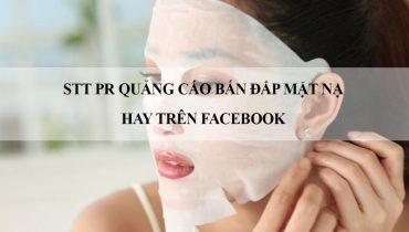 STT PR quảng cáo bán đắp mặt nạ hay trên Facebook