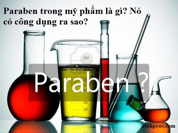 Paraben chất chứa trong mỹ phẩm là gì? Có độc hại không?